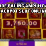 Metode Paling Ampuh Dapat Jackpot Slot Online