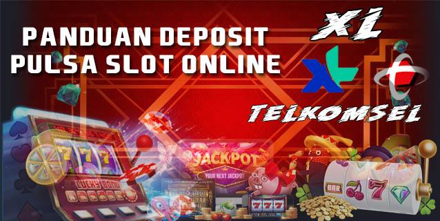Panduan Deposit Pulsa Slot Online